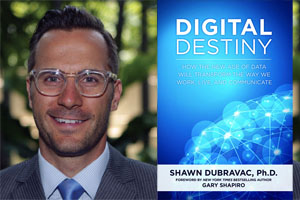 Digital Destiny with Shawn DuBravac