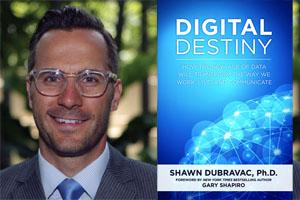 Digital Destiny with Shawn DuBravac