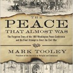 """Author/History Event: """"The Peace That Almost Was"""" by Mark Tooley--Central"""