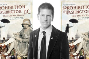 "Garrett Peck, Author of ""Prohibition in Washington DC: How Dry We Weren't"""